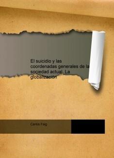 El suicidio y las coordenadas generales de la sociedad actual. La globalización