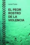 EL PEOR ROSTRO DE LA VIOLENCIA