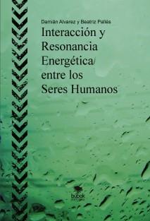 Interacción y Resonancia Energética entre los Seres Humanos