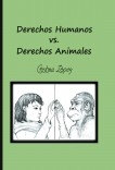 Derechos Humanos vs. Derechos Animales