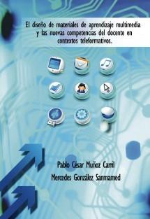 El diseño de materiales de aprendizaje multimedia y las nuevas competencias del docente en contextos teleformativos.