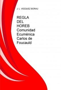 REGLA DEL HOREB Comunidad Ecuménica Carlos de Foucauld