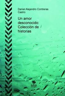 Un amor desconocido: Colección de historias