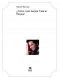 ¿Cómo curar herpes Trata el Herpes!