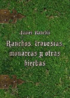 Ranchos, travesías, monarcas y otras hierbas