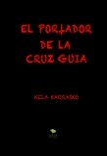 EL PORTADOR DE LA CRUZ GUÍA