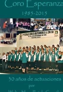 CORO ESPERANZA 1985 - 2015 30 años de actuaciones