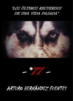 """77 """"Los últimos recuerdos de una vida pasada"""""""
