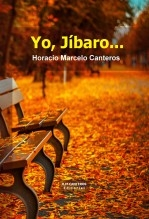 Libro Yo, Jíbaro..., autor Horacio Marcelo Canteros