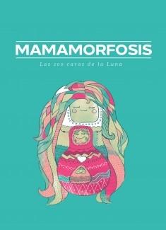 Mamamorfosis. Las 200 caras de la Luna