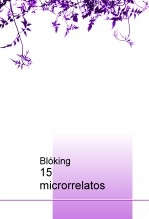 Libro 15 microrrelatos, autor bloking