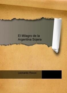El Milagro de la Argentina Sojera