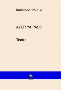 AYER YA PASÓ           (Teatro)