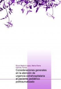 Consideraciones generales en la atención de urgencia extrahospitalaria al paciente pediátrico politraumatizado