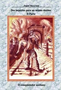 """Dos imperios para un mismo destino 2ª Parte """"El conquistador accitano"""""""