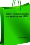 Calidad y servicios de proximidad en el pequeño comercio. UF2382