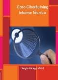 Caso CiberBullying Informe Técnico