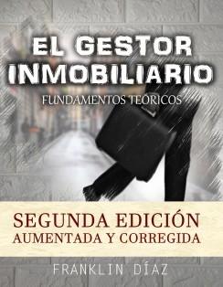 El Gestor Inmobiliario - Fundamentos Teóricos. Segunda edición aumentada y corregida.