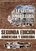 La Gestión Inmobiliaria - Teoría y práctica del mundo de los negocios inmobiliarios. Segunda edición aumentada y corregida