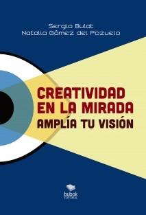 Creatividad en la mirada. Amplía tu visión