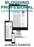 Blogging profesional. La guía definitiva