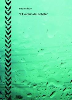 """""""El verano del cohete"""""""