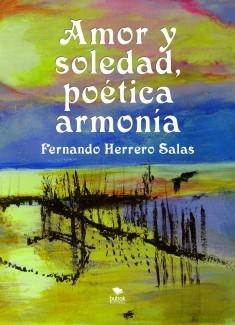 AMOR Y SOLEDAD, POÉTICA ARMONÍA (2ª Edición)