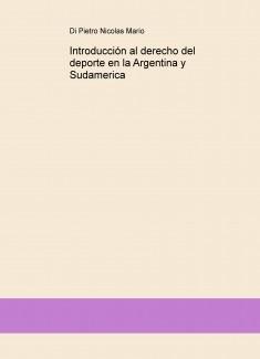 Introducción al derecho del deporte en la Argentina y Sudamerica