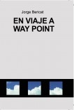 En viaje a Way Point