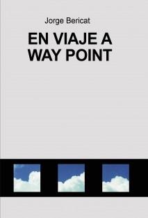 En viaje a Way Point