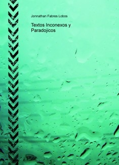 Textos Inconexos y Paradojicos