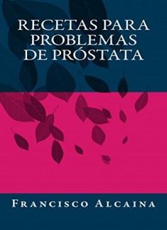 Recetas para Problemas de Próstata
