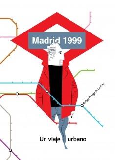 Madrid 1999. Un viaje urbano