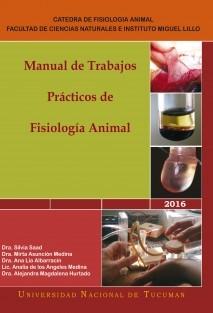 Manual de Trabajos Prácticos de Fisiología Animal.  Año 2016