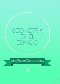 GEOMETRÍA EN EL ESPACIO + CURSO INTENSIVO EXCLUSIVO 2018-2019