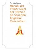 Manual del Primer Nivel del Sistema de Sanación Angelical Carismático