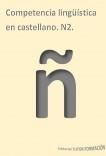 Competencia lingüística en castellano. N2.