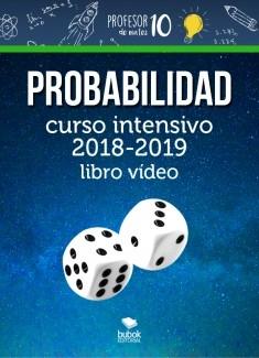 Probabilidad+CURSO INTENSIVO 2018-2019 Libro videos