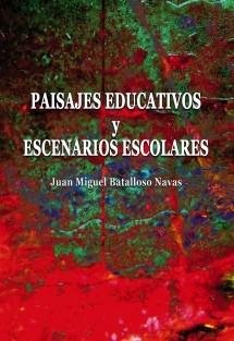 Paisajes educativos y escenarios escolares
