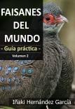 Faisanes del mundo. Guía práctica - Volumen 2