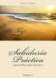 Sabiduría práctica para el Buscador Sincero volumen I