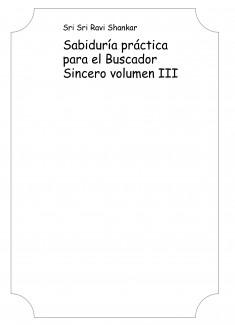 Sabiduría práctica para el Buscador Sincero volumen III