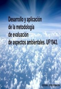 Desarrollo y aplicación de la metodología de evaluación de aspectos ambientales. UF1943.