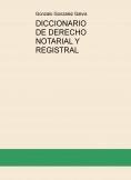 DICCIONARIO DE DERECHO NOTARIAL Y REGISTRAL