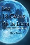 Las 13 caras de la Luna, despierta tu diosa.