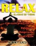 RELAX AL ALCANCE DE TODOS: Ejercicios prácticos de relajación, respiración y visualización