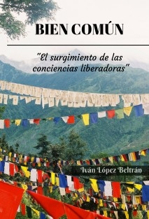 BIEN COMÚN: El surgimiento de las conciencias liberadoras