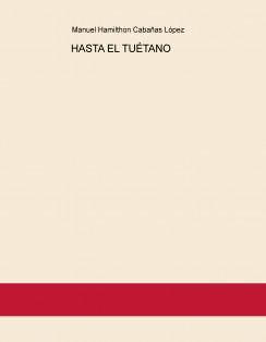 HASTA EL TUÉTANO