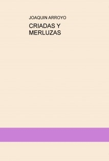 CRIADAS Y MERLUZAS
