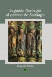Segundo florilegio al Camino de Santiago